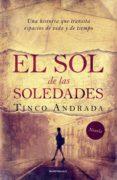 Descarga de ebook para iphone EL SOL DE LAS SOLEDADES (Spanish Edition) 9789874109545 RTF de TINCO ANDRADA