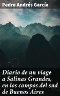 Compartir libro de descarga DIARIO DE UN VIAGE A SALINAS GRANDES, EN LOS CAMPOS DEL SUD DE BUENOS AIRES