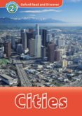 OXFORD READ AND DISCOVER LEVEL 2: CITIES BOOK WITH MP3 - 9780194021555 - VV.AA.