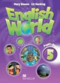 ENGLISH WORLD 5 TEACHER´S - 9780230024755 - VV.AA.