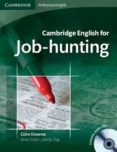 CAMBRIDGE ENGLISH FOR JOB-JUNTING: STUDENT S BOOK/AUDIO CDS (2) - 9780521722155 - COLM DOWNES