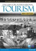 ENGLISH FOR INTERNATIONAL TOURISM INTERMEDIATE NEW EDITION WORKBOOK WITH KEY AND AUDIO CD - 9781447923855 - VV.AA.