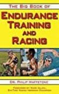 THE BIG BOOK OF ENDURANCE TRAINING AND RACING - 9781616080655 - PHILIP MAFFETONE