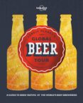 LONELY PLANET S GLOBAL BEER TOUR (LONELY PLANET) - 9781786577955 - VV.AA.
