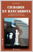 Libro electrónico gratuito para descargas de PC CIUDADES EN BANCARROTA MOBI DJVU de RENÉ BARTILLAC 9781943387755 en español