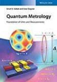 QUANTUM METROLOGY: FOUNDATION OF UNITS AND MEASUREMENTS - 9783527412655 - VV.AA.