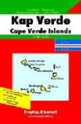 CABO VERDE = CAP VERT = KAP VERDE = CAPE VERDE ISLANDS (FREYTAG A ND BERNDT) (1:80000) - 9783707900255 - VV.AA.