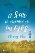 EL SUR LO ENCONTRE EN TUS OJOS - 9788408199755 - CHERRY CHIC