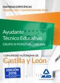 AYUDANTES TÉCNICOS EDUCATIVOS GRUPO III PERSONAL LABORAL CASTILLA Y LEÓN TEMARIO TEST Y SUPUESTOS PRÁCTICOS MATERIAS ESPECÍFICAS - 9788414200155 - VV.AA.