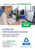 AUXILIAR DE ADMINISTRACION GENERAL DE LA COMUNIDAD AUTONOMA DE EXTREMADURA: SIMULACROS DE EXAMEN DEL PRIMER EJERCICIO - 9788414221655 - VV.AA.