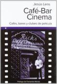 CAFE BAR CINEMA - 9788415063155 - JESUS LENS