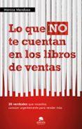 LO QUE NO TE CUENTAN LOS LIBROS DE VENTAS - 9788415320555 - MONICA MENDOZA