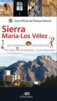 GUIA OFICIAL DEL PARQUE NATURAL SIERRA MARIA-LOS VELEZ - 9788415338055 - VV.AA.