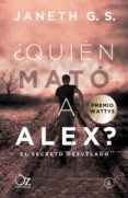 ¿QUIÉN MATÓ A ALEX? EL SECRETO DESVELADO - 9788416224555 - JANETH G.S.