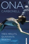 TRES MINUTS, QUARANTA SEGONS - 9788416297955 - ONA CARBONELL BALLESTERO