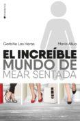 EL INCREÍBLE MUNDO DE MEAR SENTADA - 9788416384655 - MARIA ALLUA