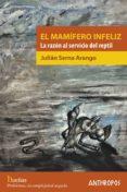 el mamifero infeliz-julian serna arango-9788416421855
