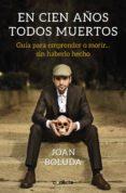 EN CIEN AÑOS TODOS MUERTOS (EBOOK) - 9788416883455 - JOAN BOLUDA