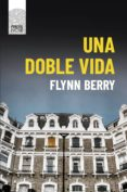 UNA DOBLE VIDA - 9788417333355 - FLYNN BERRY