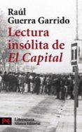 """LECTURA INSOLITA DE """"EL CAPITAL"""" - 9788420661155 - RAUL GUERRA GARRIDO"""