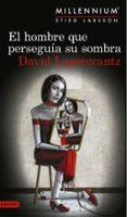 EL HOMBRE QUE PERSEGUIA SU SOMBRA (SERIE MILLENNIUM 5) - 9788423352555 - DAVID LAGERCRANTZ