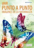 UNIR PUNTO A PUNTO IMÁGENES DE LA NATURALEZA - 9788425521355 - DAVID WOODROFFE
