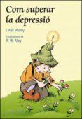 COM SUPERAR LA DEPRESSIO - 9788428531955 - LINUS MUNDY