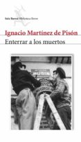 ENTERRAR A LOS MUERTOS - 9788432212055 - IGNACIO MARTINEZ DE PISON