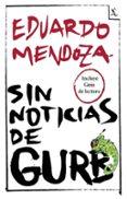 SIN NOTICIAS DE GURB - 9788432221255 - EDUARDO MENDOZA