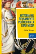 HISTORIA DEL PENSAMIENTO POLITICO EN LA EDAD MEDIA - 9788434409255 - WALTER ULLMANN