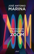 TRATADO DE FILOSOFIA ZOOM - 9788434424555 - JOSE ANTONIO MARINA