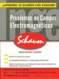 PROBLEMAS DE CAMPOS ELECTROMAGNETICOS - 9788448145255 - ANTONIO GONZALEZ FERNANDEZ
