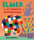 ELMER Y EL CANGURO SALTIMBANQUI - 9788448825355 - DAVID MCKEE