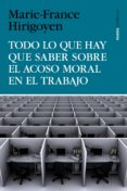 TODO LO QUE HAY QUE SABER SOBRE EL ACOSO MORAL EN EL TRABAJO - 9788449330155 - MARIE-FRANCE HIRIGOYEN