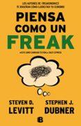 PIENSA COMO UN FREAK - 9788466656955 - STEPHEN J. DUBNER