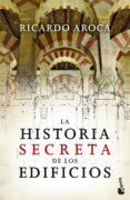 LA HISTORIA SECRETA DE LOS EDIFICIOS - 9788467034455 - RICARDO AROCA