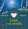 CRISOL Y SU ESTRELLA (CUENTOS PARA SENTIR EMOCIONES) CONFIANZA EN UNO MISMO - 9788467507355 - BEGOÑA IBARROLA
