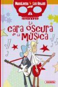LA CARA OSCURA DE LA MUSICA (MAIKALAVERA Y LOS GRAJOS) - 9788467761955 - VV.AA.