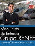MAQUINISTA DE ENTRADA. GRUPO RENFE. TEST PSICOTÉCNICOS Y ENTREVISTA PERSONAL - 9788468178455 - VV.AA.