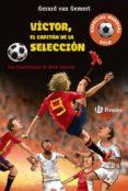 víctor, el capitán de la selección (futbolmanía especial mundial 2018) (ebook)-gerard van gemert-9788469625255