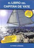 EL LIBRO DEL CAPITAN DE YATE: NUEVO TEMARIO ADAPTADO A R.D. 875 / 2014 - 9788469755655 - ALFONSO JORDANA