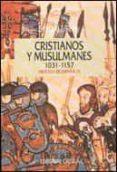CRISTIANOS Y MUSULMANES (1031-1157) - 9788474235555 - BERNARD F. REILLY