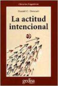LA ACTITUD INTENCIONAL - 9788474323955 - DANIEL C. DENNETT