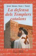 LA DEFENSA DELS TEMPLERS CATALANS - 9788479359355 - JOSEP MARIA SANS