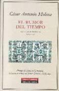 EL RUMOR DEL TIEMPO - 9788481096255 - CESAR ANTONIO MOLINA