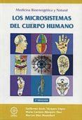 LOS MICROSISTEMAS DEL CUERPO HUMANO: MEDICINA BIOENERGETICA Y NAT URAL - 9788483523155 - GUILLERMO JESUS VAZQUEZ LOPES