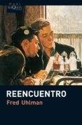 REENCUENTRO - 9788483835555 - FRED UHLMAN