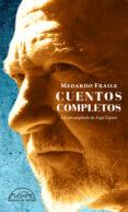 cuentos completos: escritura y verdad-medardo fraile-9788483932155