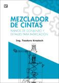 MEZCLADOR DE CINTAS: PLANOS DE CONJUNTO Y DETALLES PARA FABRICACION - 9788484765455 - VV.AA.