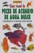 GUIA VISUAL DE PECES DE ACUARIO DE AGUA DULCE - 9788488893055 - GEOFF ROGERS
